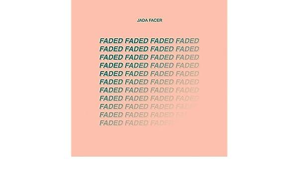 Faded by Jada Facer on Amazon Music - Amazon com