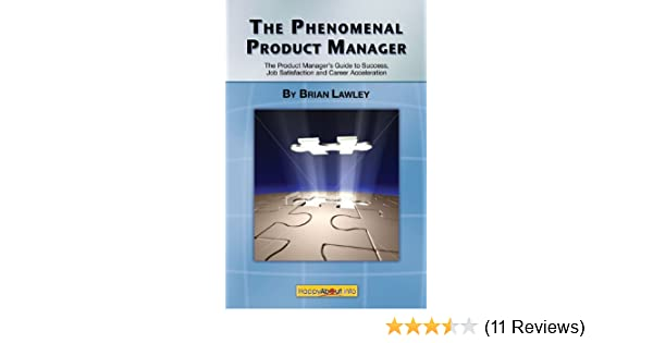 Amazon the phenomenal product manager the product managers amazon the phenomenal product manager the product managers guide to success job satisfaction and career acceleration ebook brian lawley kindle fandeluxe Images