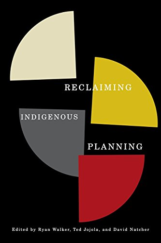 Reclaiming Indigenous Planning (McGill-Queen's Native and Northern Series)