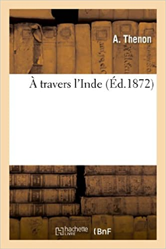 A Travers L'Inde (Histoire)