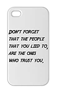 Don't forget that the people that you lied to, are the ones Iphone 5-5s plastic case