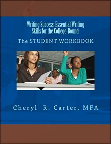 Book Writing Success: Essential Writing Skills for the College-Bound: Student Guide: The STUDENT WORKBOOK