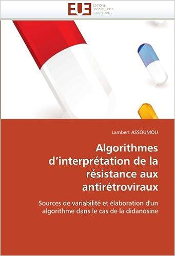 Télécharger en ligne Algorithmes d'interprétation de la résistance aux antirétroviraux: Sources de variabilité et élaboration d'un algorithme dans le cas de la didanosine pdf ebook