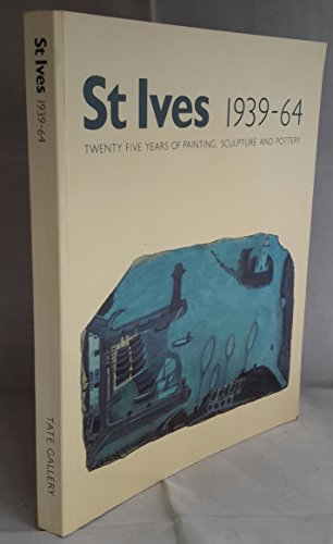 St. Ives, 1939-64: Twenty Five Years of Painting, Sculpture and Pottery