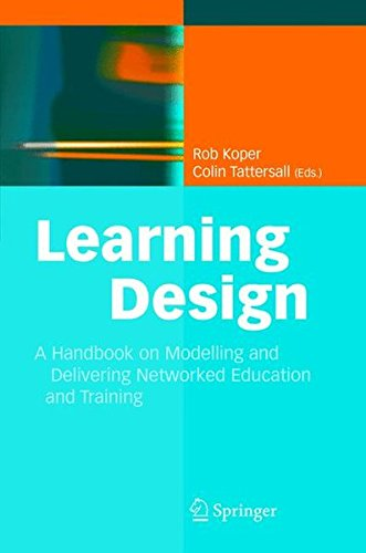 Learning Design: A Handbook on Modelling and Delivering Networked Education and Training