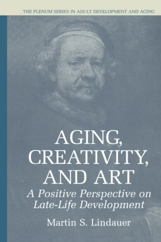 Aging, Creativity and Art: A Positive Perspective on Late-Life Development (The Springer Series in Adult Development and