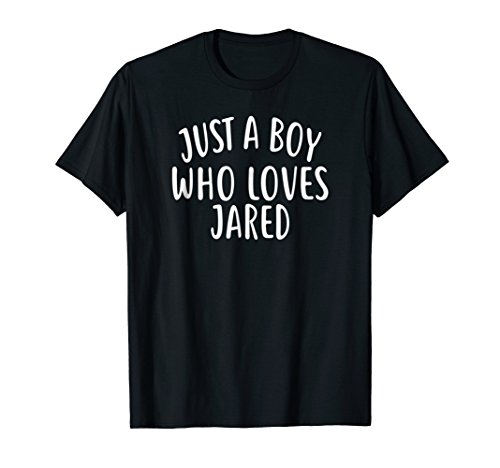 Just A Boy Who Loves Jared T Shirt Cute Jared Shirt
