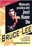 La mia Via al Jeet Kune Do: 1