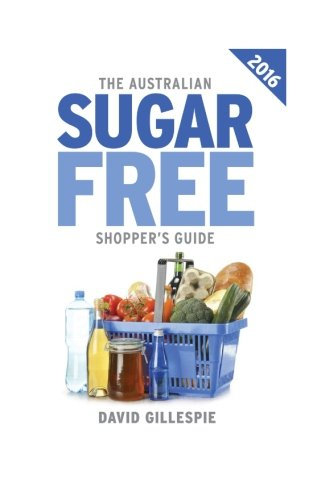 fructose+health Products : The 2016 Australian Sugar Free Shopper's Guide