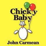 Chicky Baby, John Carmean, 0983979936