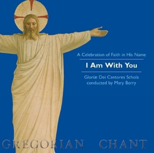 I Am With You - a Celebration of Faith in His Name: Gregorian Chant PDF
