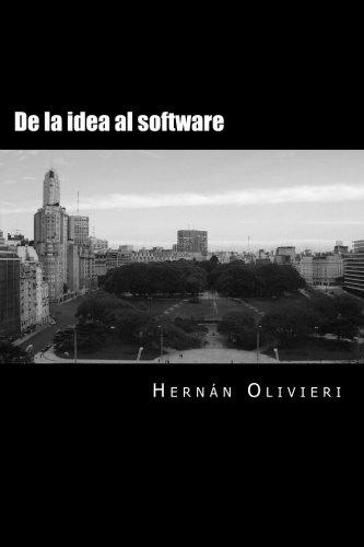 De la idea al software (Spanish Edition) [Hernan Olivieri] (Tapa Blanda)