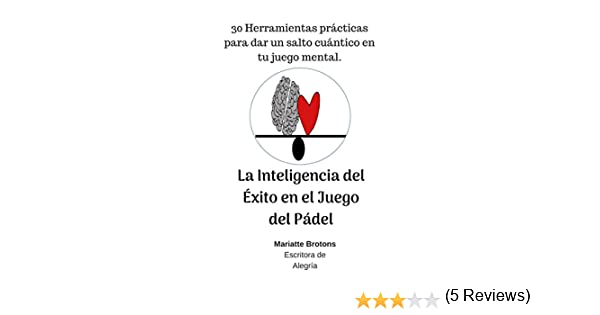 La Inteligencia del Éxito en el Juego del Pádel: 30 Herramientas ...