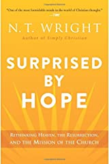 Surprised by Hope: Rethinking Heaven, the Resurrection, and the Mission of the Church Paperback