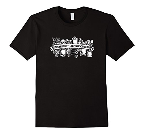 Brew Drink - Mens Life is Short Drink Good Beer Brewery Homebrew T-Shirt Large Black