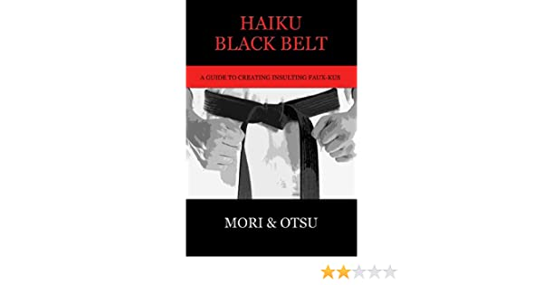 Livre connexe : Haiku Black Belt A Guide To Insulting Faux Kus English Edition