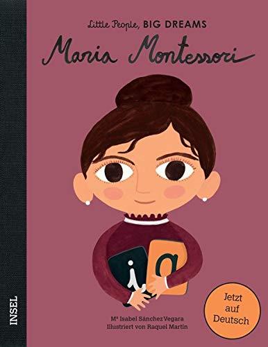 Maria Montessori  Little People Big Dreams. Deutsche Ausgabe