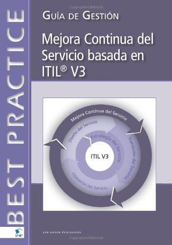 Mejora Continua del Servicio basada en ITIL® V3: Guía de Gestión (Spanish Edition) Jan van Bon