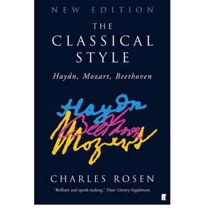 Read Online [(The Classical Style: Haydn, Beethoven, Mozart )] [Author: Charles Rosen] [Jul-2005] ebook