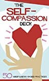 img - for The Self-Compassion Deck: 50 Mindfulness-Based Practices book / textbook / text book