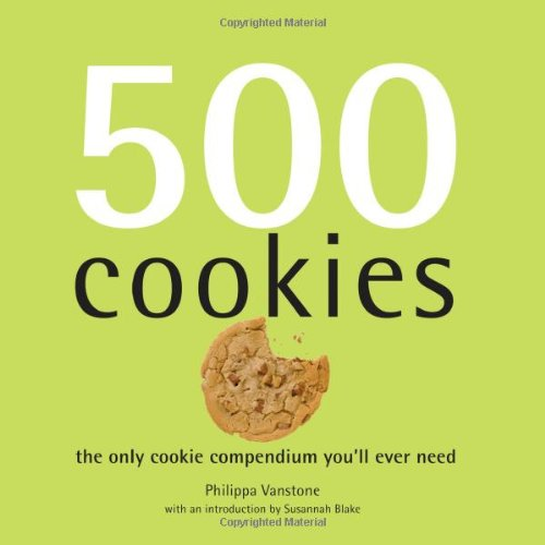 500 Cookies: The Only Cookie Compendium You'll Ever Need (500 Series Cookbooks)
