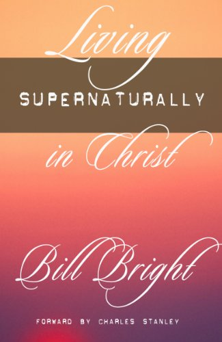 Living Supernaturally in Christ