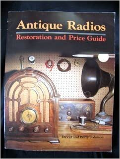 Book Antique Radios: Restorations and Price Guide by Johnson, David (1982)