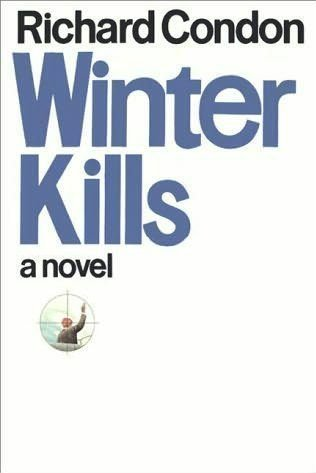 Winter Kills by Richard Condon