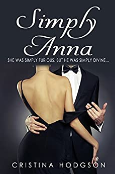 Simply Anna: She was simply furious, but he was simply divine...(Laugh out loud Romantic Comedy) by [Hodgson, Cristina]