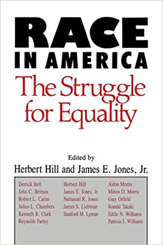 Race in America: The Struggle for Equality: Hill, Herbert: 9780299134242:  Amazon.com: Books