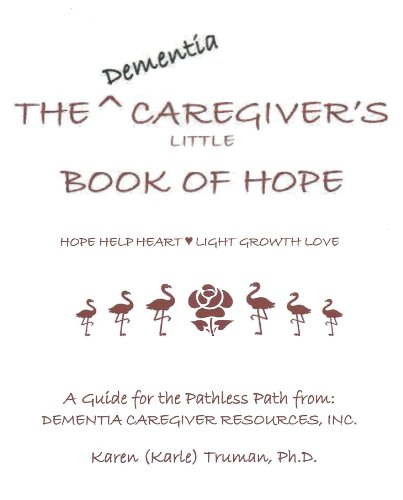 The Dementia Caregiver's Little Book of Hope