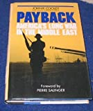 Payback : America's Long War in the Middle East, Cooley, J. K., 0080405649