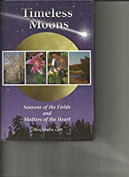 Timeless Moons: Seasons Of The Fields And Matters Of The Heart