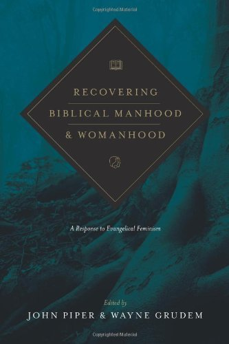 Recovering Biblical Manhood and Womanhood by Piper, John, Grudem, Wayne, Duncan, J. Ligon, Stinson, Randy (2012) Paperback (John Piper Recovering Biblical Manhood And Womanhood)