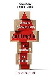 Antifragile: Les bienfaits du désordre (Romans, Essais, Poésie, Documents) (French Edition)
