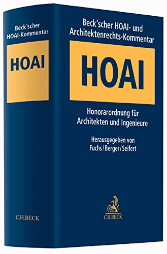 Beck'scher HOAI- und Architektenrechts-Kommentar: Honorarordnung für Architekten und Ingenieure