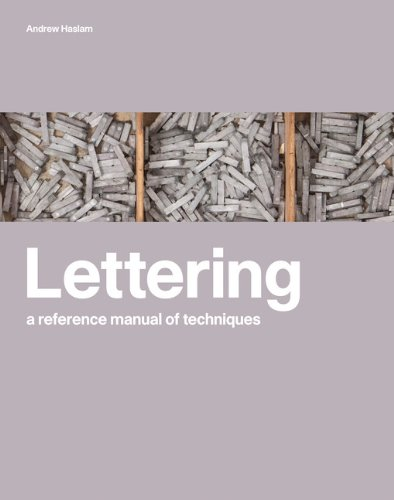 Lettering: A Reference Manual of Techniques