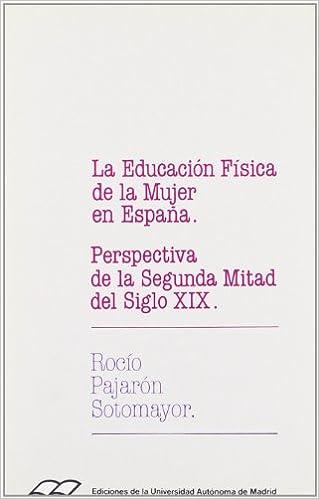 La educación física de la mujer en España. Perspectiva de la ...