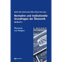 Jahrbuch Normative und institutionelle Grundfragen der Ökonomik / Ökonomie und Religion