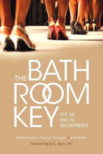 The Bathroom Key by Kassai PT CES, Kathryn, Perelli, Kim [Demos Health,2011] (Paperback)