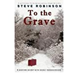 To the Grave Robinson, Steve ( Author ) Jun-26-2012 Paperback
