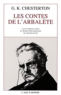 Les contes de l'Arbalète, Chesterton, Gilbert Keith