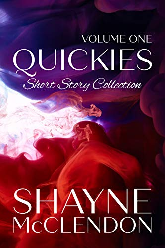 Quickies - Volume One: Short Story Collection