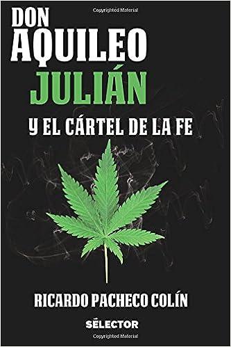 Don Aquileo Julián y el cártel de la Fe (Spanish Edition ...