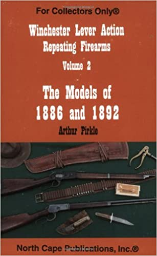 Winchester Lever Action Repeating Firearms, Vol. 1, Models 1866, 1873 & 1876