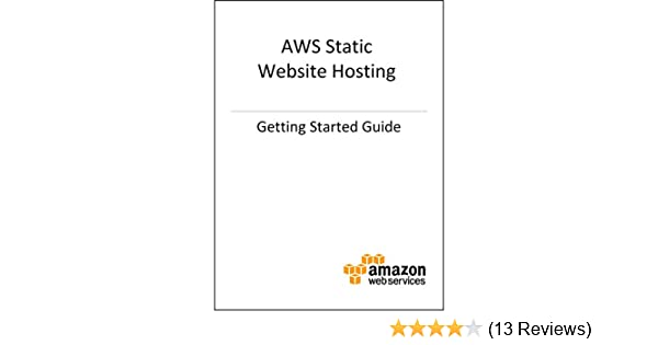amazon com getting started guide aws static website hosting ebook rh amazon com aws ec2 getting started guide aws emr getting started guide