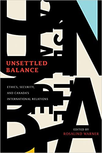 Unsettled Balance: Ethics, Security, and Canada's International