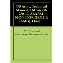 US Army, Technical Manual, TM 5-6350-280-10, ALARM-MONITOR GROUP, (AMG), OA-9431/FSS-9(V CAGEC 97403