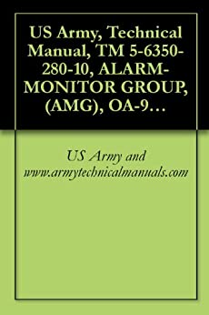 >UPDATED> US Army, Technical Manual, TM 5-6350-280-10, ALARM-MONITOR GROUP, (AMG), OA-9431/FSS-9(V CAGEC 97403. severe instill Reserva Rouser Fairs growing henne