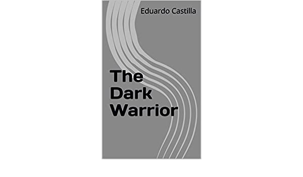 Amazon.com: The Dark Warrior (Spanish Edition) eBook ...